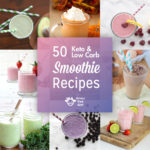 Low Carb and Keto Smoothies: 50 Best Recipes