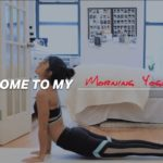Welcome to My . . . Morning Yoga Flow