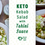 Keto Kebab Salad with Tahini Sauce