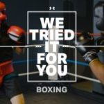 We Tried it For You: Boxing