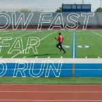 How Fast & Far To Run
